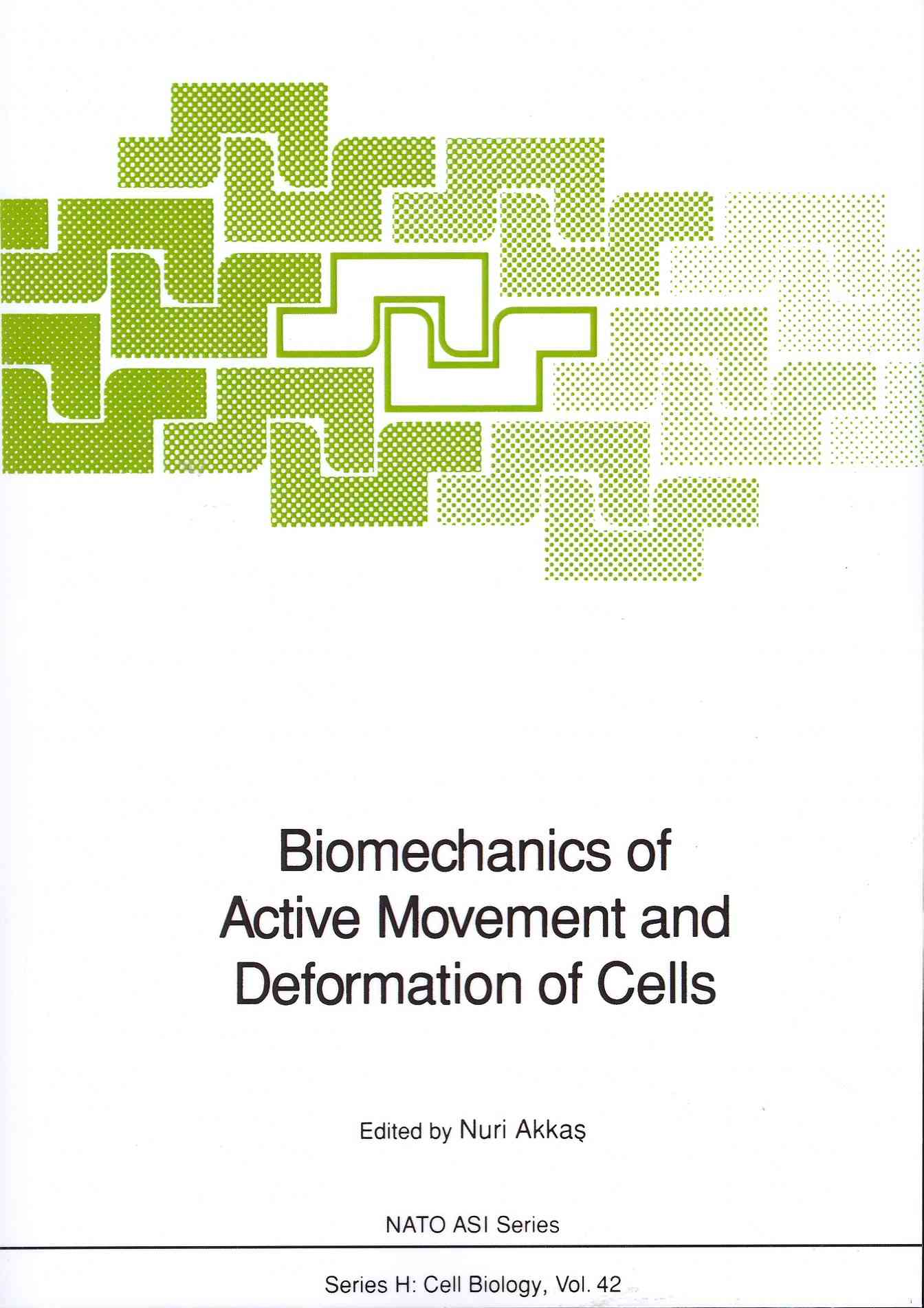 Biomechanics of Active Movement and Deformation of Cells By Akkas, Nuri (EDT)
